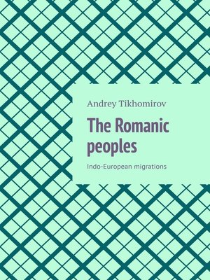 cover image of The Romanic peoples. Indo-European migrations