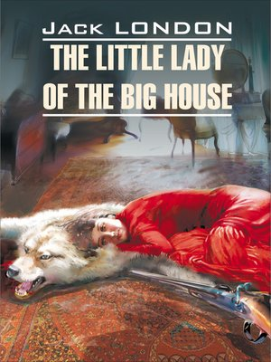 cover image of The Little Lady of the Big House / Маленькая хозяйка большого дома. Книга для чтения на английском языке