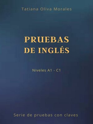 cover image of Pruebas de inglés. Niveles A1—C1. Serie de pruebas con claves