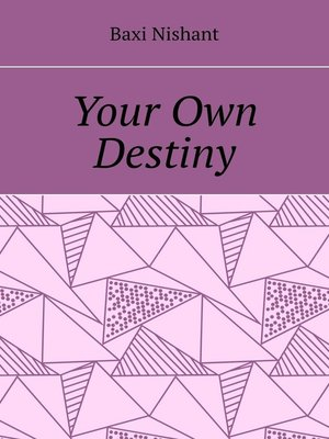 cover image of Your Own Destiny
