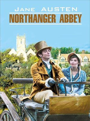 cover image of Northanger Abbey / Нортенгерское аббатство. Книга для чтения на английском языке