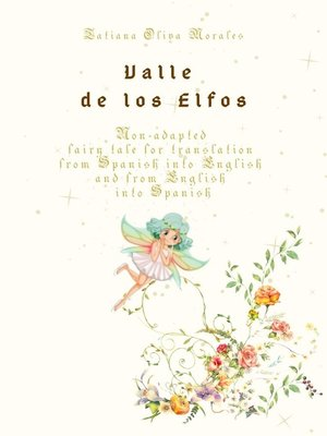 cover image of Valle de los Elfos. Non-adapted fairy tale for translation from Spanish into English and from English into Spanish