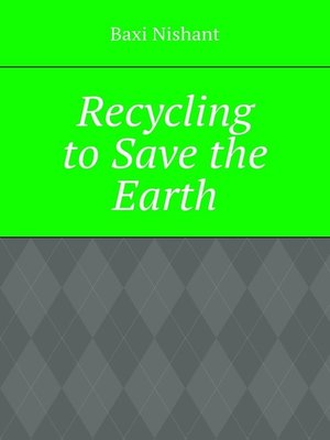 cover image of Recycling to Save the Earth