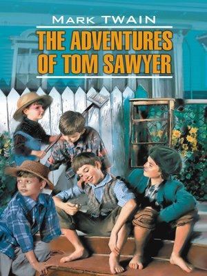 cover image of Приключения Тома Сойера. Книга для чтения на английском языке