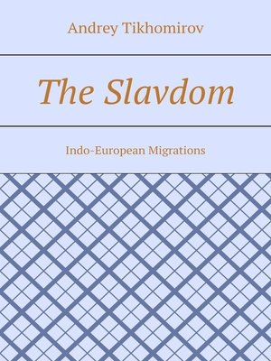 cover image of The Slavdom. Indo-European Migrations