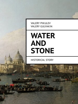 cover image of Water and Stone. Historical story