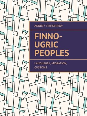 cover image of Finno-Ugric peoples. Languages, Migration, Customs