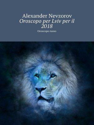 cover image of Oroscopo per Lviv peril 2018. Oroscopo russo