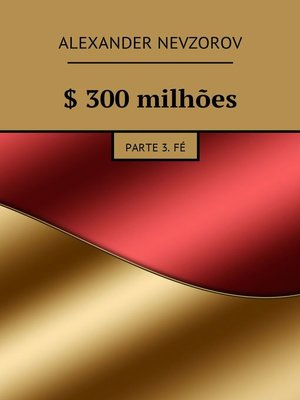 cover image of $ 300milhões. Parte 3.Fé