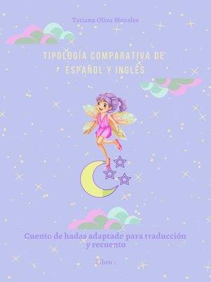 cover image of Tipología comparativa de español y inglés. Cuento de hadas adaptado para traducción y recuento. Libro1