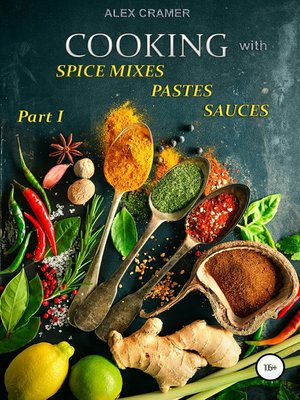 cover image of Cooking with spice mixes, pastes and sauces