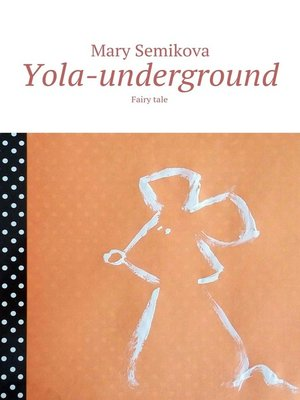 cover image of Yola-underground. Fairy tale