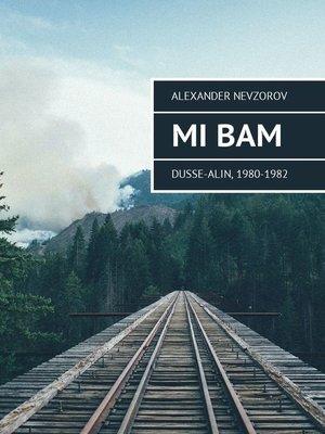 cover image of Mi BAM Dusse-Alin, 1980-1982