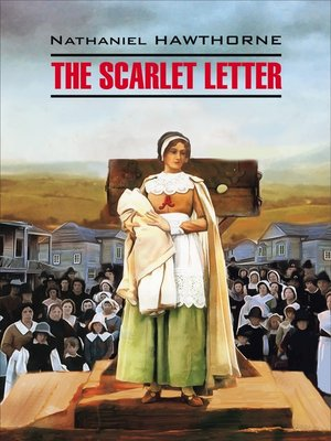 cover image of The Scarlet Letter / Алая буква. Книга для чтения на английском языке