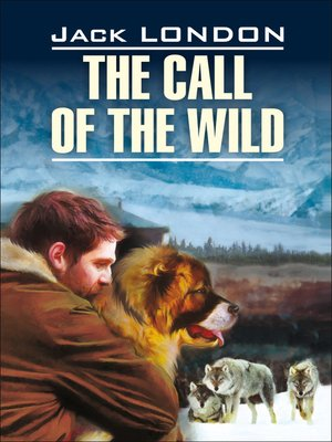 cover image of The Call of the Wild / Зов предков. Книга для чтения на английском языке