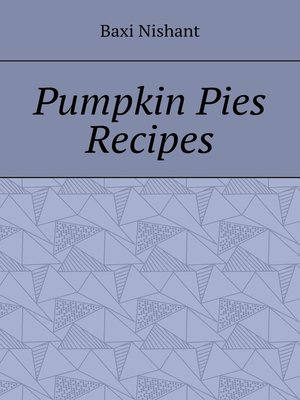 cover image of Pumpkin Pies Recipes