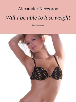 cover image of Will Ibe able tolose weight. Russiantest
