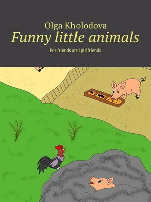 cover image of Funny little animals. For friends and girlfriends