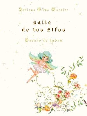 cover image of Valle de los Elfos. Cuento de hadas