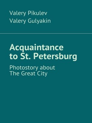 cover image of Acquaintance toSt.Petersburg. Photostory about the GreatCity