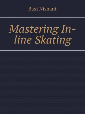 cover image of Mastering In-line Skating