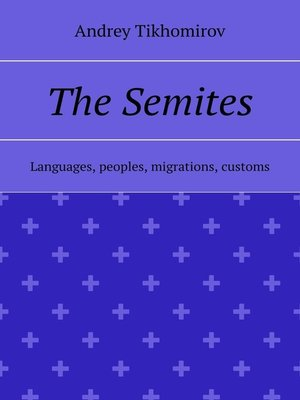 cover image of The Semites. Languages, peoples, migrations, customs