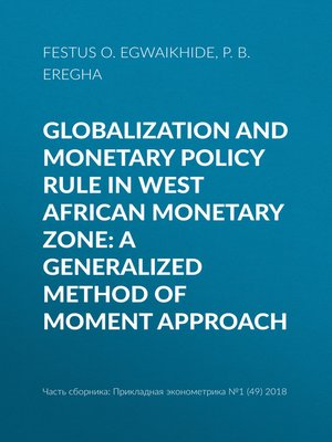 cover image of Globalization and monetary policy rule in West African Monetary Zone