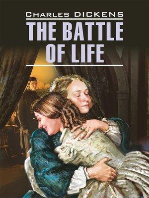 cover image of The Battle of Life / Битва жизни. Книга для чтения на английском языке