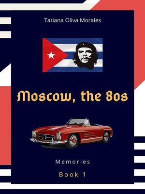 cover image of Moscow, the80s. Book 1. Memories