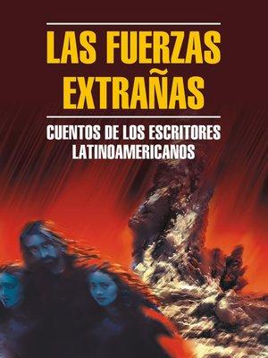 cover image of Чуждые силы. Рассказы латиноамериканских писателей. Книга для чтения на испанском языке