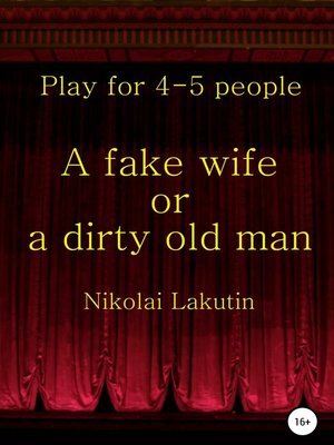 cover image of A fake wife or a dirty old man. Play for 4-5 people