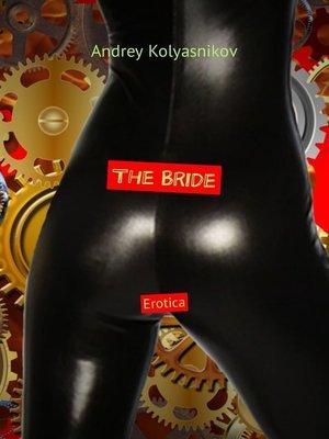 cover image of The Bride. Erotica