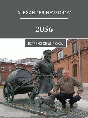 cover image of 2056. Estreno de una casa