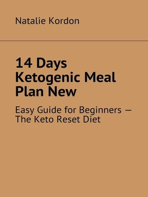 cover image of 14Days Ketogenic Meal PlanNew. Easy Guide for Beginners– the Keto ResetDiet