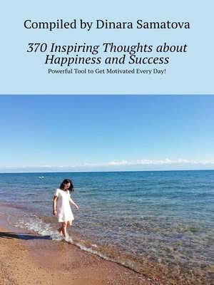 cover image of 370Inspiring Thoughts aboutHappiness andSuccess. Powerful Tool toGet Motivated EveryDay!
