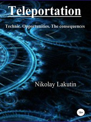cover image of Teleportation. Technic. Opportunities. the consequences