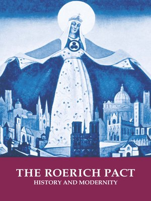 cover image of The Roerich Pact. History and modernity. On the Occasion of the 80th Anniversary of the Roerich Pact and 70th Anniversary of the United Nations. Exhibition catalogue