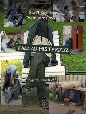 cover image of Tallab misterjuż. Verità umoristika