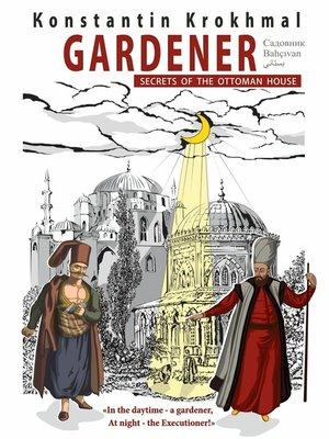 cover image of Gardener. Secrets of the Ottoman house