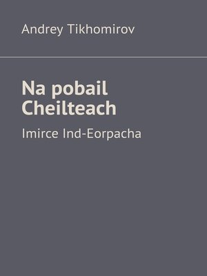 cover image of Na pobail Cheilteach. Imirce Ind-Eorpacha