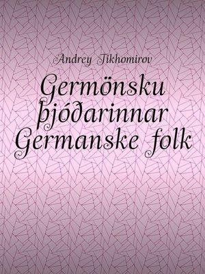 cover image of Germönsku þjóðarinnar Germanskefolk. Innó-evrópsk flæði Indoeuropeisk migrasjon