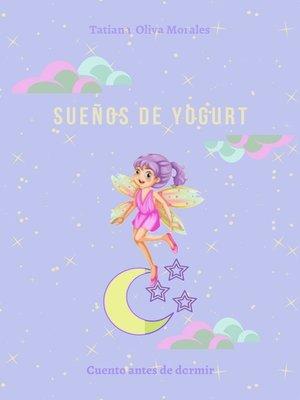 cover image of Sueños de yogurt. Cuento antes de dormir