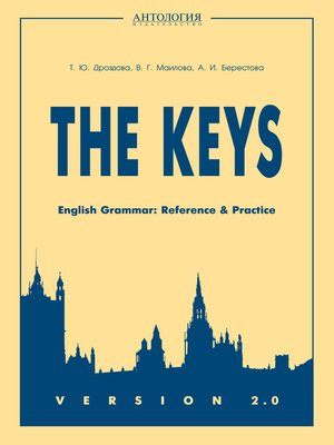 cover image of The Keys. English Grammar. Reference & Practice. Version 2.0