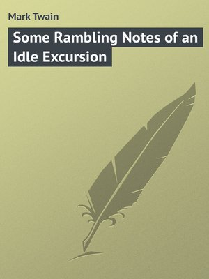 cover image of Some Rambling Notes of an Idle Excursion