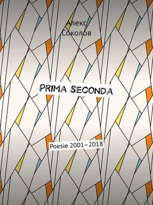cover image of Prima seconda. Poesie 2001–2018