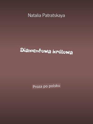 cover image of Diamentowa królowa. Proza po polsku
