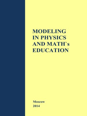 cover image of Modeling in Physics and Math's Education. the materials of Russian–German Seminar in Moscow – Cologne