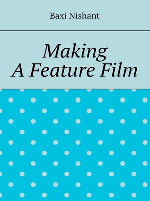 cover image of Making a Feature Film