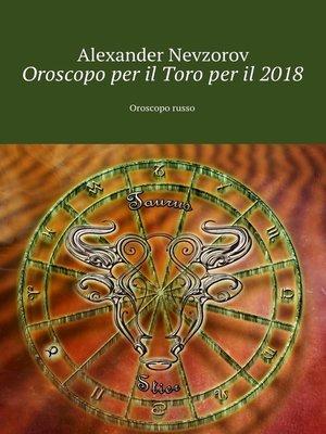cover image of Oroscopo per il Toroper il2018. Oroscopo russo