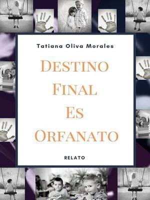 cover image of Destino Final Es Orfanato. Relato